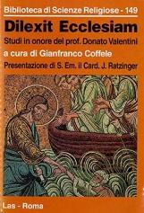 Dilexit Ecclesiam. Studi in onore del prof. Donato Valentini