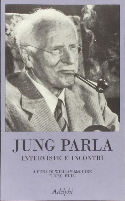 Jung parla interviste e incontri - Mcguire William - R.f.c. Hull (a Cura Di)