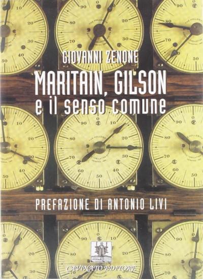 Maritain, gilson e il senso comune - Zenone Giovanni