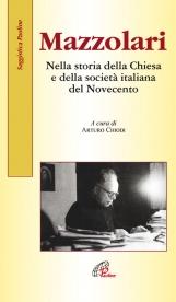 Mazzolari. Nella storia della Chiesa e della societ? italiana del Novecento