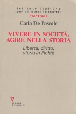 Vivere in societ?, agire nella storia. Libert?, diritto, storia in Fichte