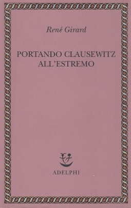 Portando Clausewitz all'estremo