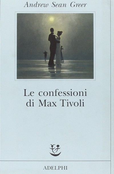 Le confessioni di max tivoli - Sean Greer Andrew