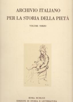 Archivio italiano per la storia della piet?. Volume terzo