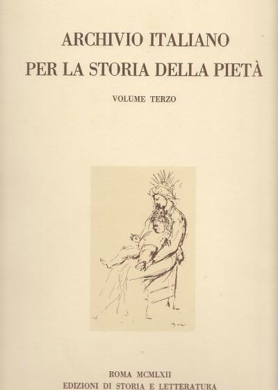 Archivio italiano per la storia della piet?. volume terzo - Aa.vv.