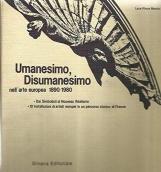 Umanesimo, Disumanesimo nell'arte europea 1890/1980. Dai Simbolisti al Nouveau Realisme. 10 installazioni di artisti in un percorso storici di Firenze