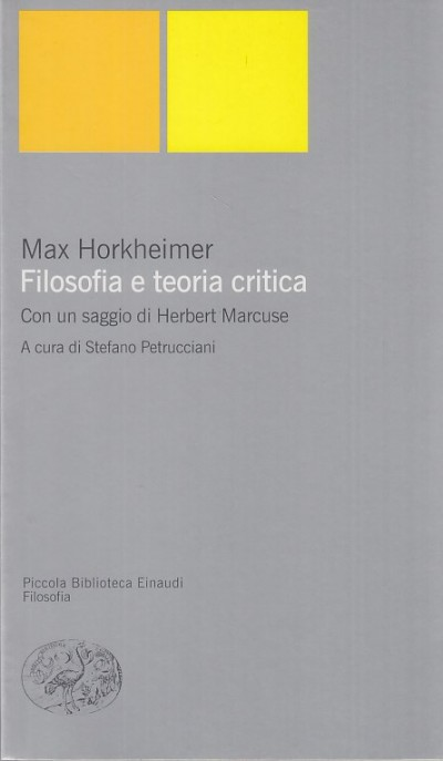 Filosofia e teori critica. con un saggio di herbert marcuse - Horkheimer Max