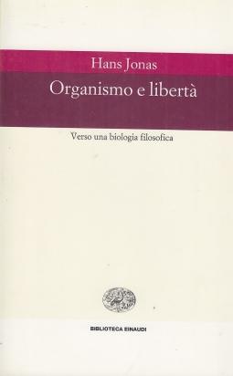 Organismo e libert? Verso una biologia filosofica