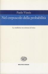 Nel crepuscolo della probabilit?. La medicina tra scienza ed etica