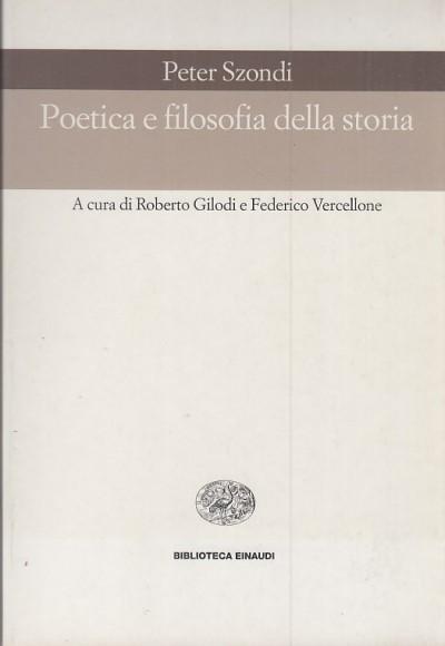 Poetica e filosofia della storia - Szondi Peter