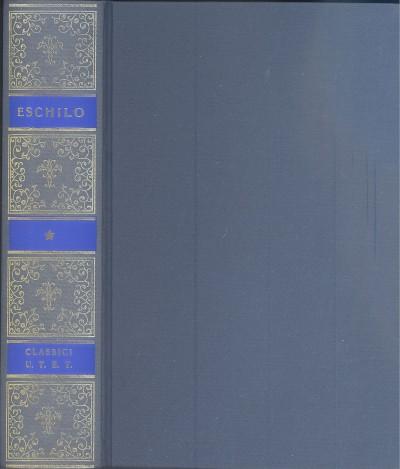 Tragedie e frammenti - Eschilo