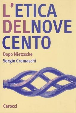 L'etica del Novecento. Dopo Nietzsche