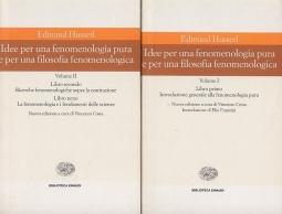 Idee per una fenomenologia pura e per una filosofia fenomenologica Volume Primo: Libro primo - Volume Secondo: Libro secondo, Libro Terzo.