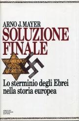 Soluzione finale. Lo sterminio degli Ebrei nella storia europea