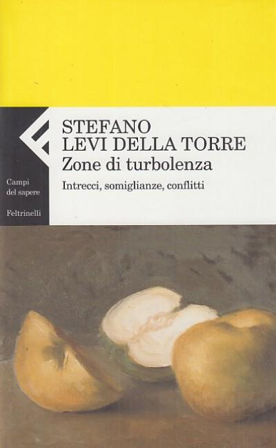 Zone di turbolenza. intrecci, somiglianze, conflitti - Levi Della Torre Stefano