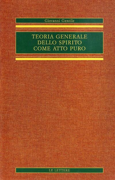 Teoria generale dello spirito come atto puro - Gentile Giovanni