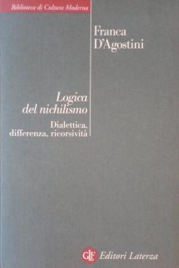 Logica del nichilismo. Dialettica, differenza, ricorsivit?