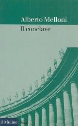 Il conclave. Storia di una istituzione