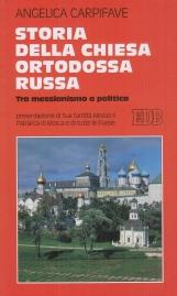 Storia della chiesa ortodossa russa. Tra messianesimo e politica