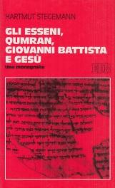 Gli esseni, Qumran, Giovanni Battista e Ges?. Una monografia