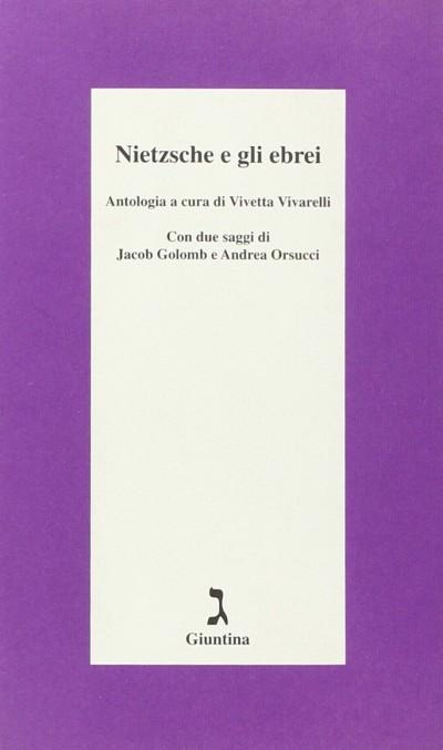 Nietzsche egli ebrei - Vivarelli Vivetta (a Cura Di)