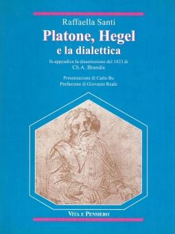 Platone, Hegel e la dialettica. In appendice la dissertazione del 1823 di Ch. A. Brandis