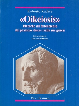 """""""Oikeiosis"""" Ricerche sul fondamento del pensiero stoico e sulla sua genesi"""
