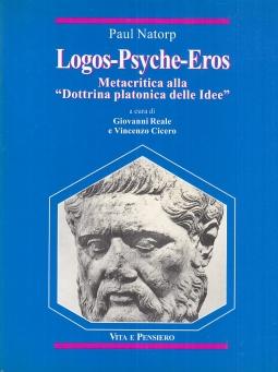 "Logos-Psyche-Eros. Metacritica alla ""Dottrina platonica delle idee"""