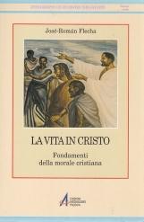 La vita in Cristo. Fondamenti della morale cristiana
