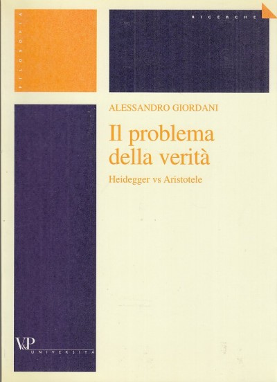 Il problema della verit?. heidegger vs aristotele - Giordani Alessandro