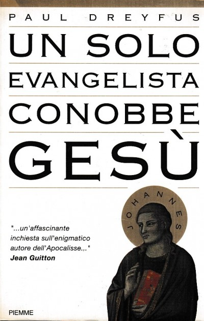 Un solo evangelista conobbe ges? - Dreyfus Paul