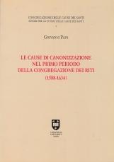 Le cause di canonizzazione nel primo periodo della Congregazione dei riti (1588-1634)
