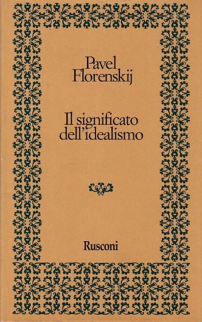 Il significato dell'idealismo - Florenskij