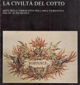 La civilt? del cotto. Arte della terracotta nell'area fiorentina dal XV al XX secolo