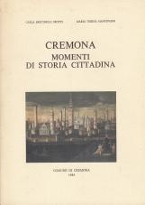 Cremona momenti di storia cittadina