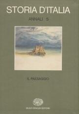 Il paesaggio. Storia d'Italia Annali 5