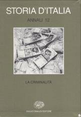 La criminalit?. Storia d'Italia Annali 12