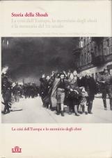 Storia della Shoah. La crisi dell'Europa, lo sterminio degli ebrei e la memoria del XX secolo: 1