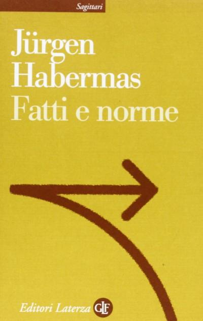 Fatti e norme. contributi a una teoria discorsiva del diritto e della democrazia - Habermas Jurgen