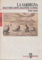 La Sardegna dall'unificazione aragonese ai Savoia