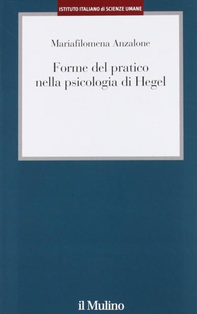 Forme del pratico nella psicologia di hegel - Anzalone Mariafilomena