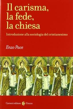 Il carisma, la fede, la chiesa. Introduzione alla sociologia del cristianesimo
