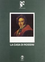 La casa di Rossini. Catalogo del museo