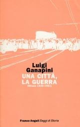 Una citt?, la guerra. (Milano 1939-1951)