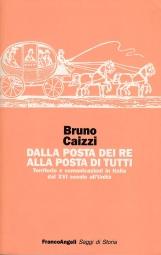 Dalla posta del re alla posta di tutti. Territorio e comunicazione in Italia dal XVI secolo all'Unit?