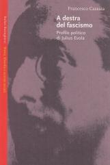 A destra del fascismo. Profilo politico di Julius Evola