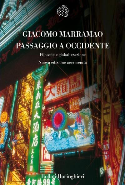 Passaggio a occidente. filosofia e globalizzazione - Marramao Giacomo