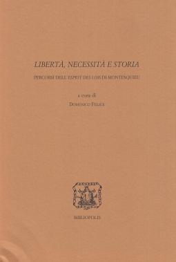 Libert?, necessit? e storia. Percorsi dell'Esprit des lois di Montesquieu