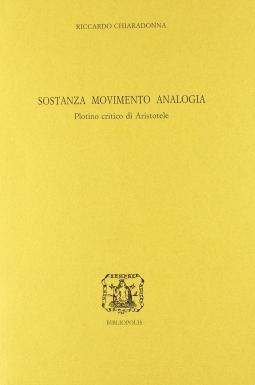 Sostanza, movimento, analogia. Plotino critico di Aristotele