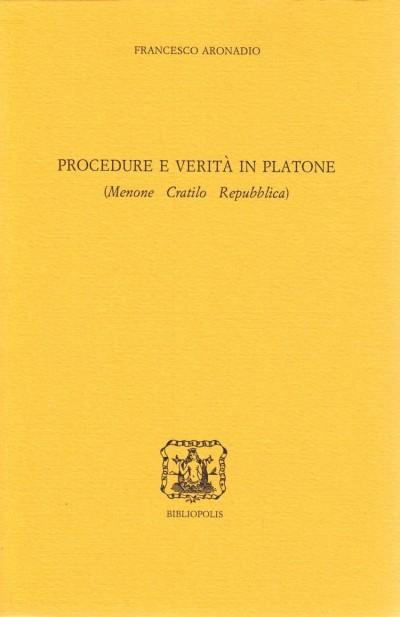 Procedure e verit? in platone (menone, cratilo, repubblica) - Aronadio Francesco (a Cura Di)